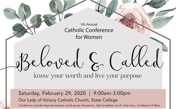 Make plans now to attend the 5th Annual Catholic Conference for Women at OLV